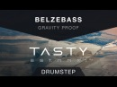 Belzebass Gravity Proof Tasty Release