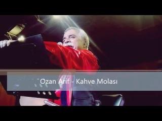 Ozan Arif - Kahve Molası