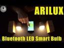 Обзор ARILUX Bluetooth LED Smart Bulb