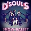 ★ Шоу-балет D'Souls ★