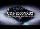 Pioneer DJ CDJ 2000NXS2 Official Introduction