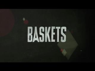 Баскетс 2016 трейлер русский | Filmerx.Ru