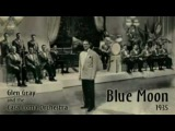 Glen Gray &amp The Casa Loma Orchestra - Blue moon (1935)