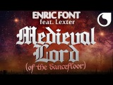 Enric Font Ft. Lexter - Medieval lord (Of The Dancefloor) (Extended Mix)