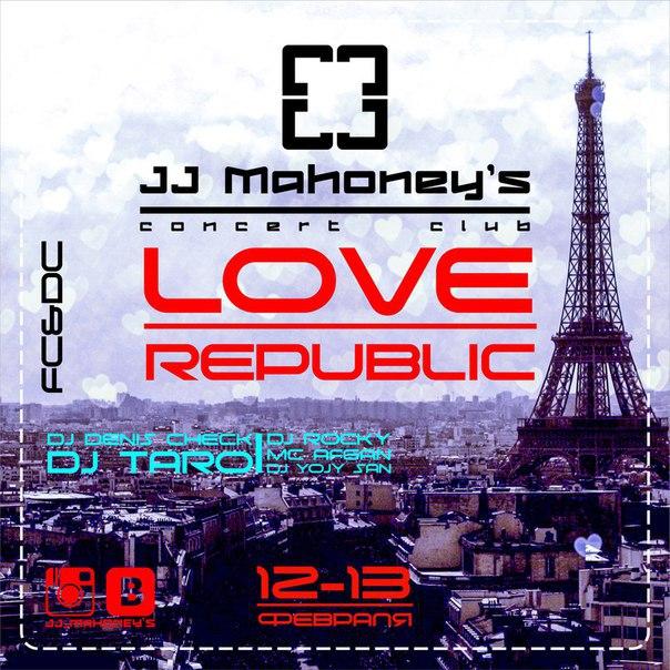Афиша Улан-Удэ 12-13 февраля//Love Republic//JJ Mahoney's