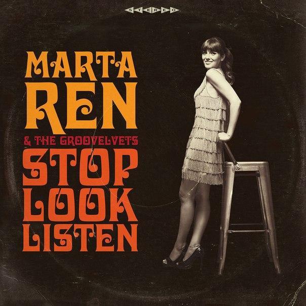 Marta Ren & The Groovelvets - Stop Look Listen (2016)