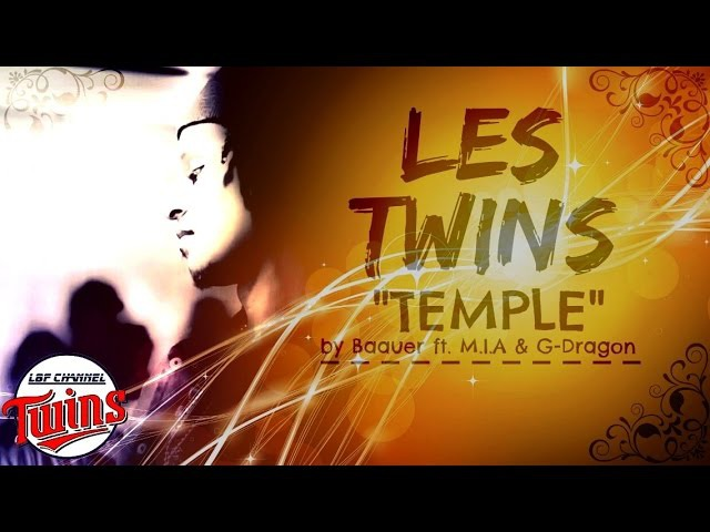 ♡ LES TWINS | Temple by BAAUER ft M.I.A G-Dragon ♡