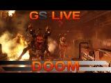 GS LIVE. Doom. Прямая трансляция