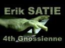 Erik SATIE: Gnossienne No.4