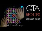 DUBSTEP GTA - Red Lips (Skrillex Remix) ASTRO! &amp Soke One Launchpad Project + RAGE MONTAGE