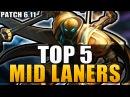 TOP 5 BEST MID LANERS | Patch 6.11 - League of Legends