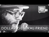 Dollar General Friend  Aaron Lee Tasjan  Eye Level  TakePart TV