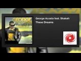 George Acosta featuring Shakeh - These Dreams