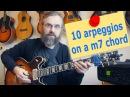 10 arpeggios over a m7 chord