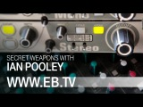 SECRET WEAPONS with IAN POOLEY (EB.TV)
