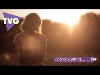 Anna Graceman - Treble Hearts (EigenARTig Remix)