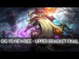 OG vs. Newbee - Upper Bracket Final