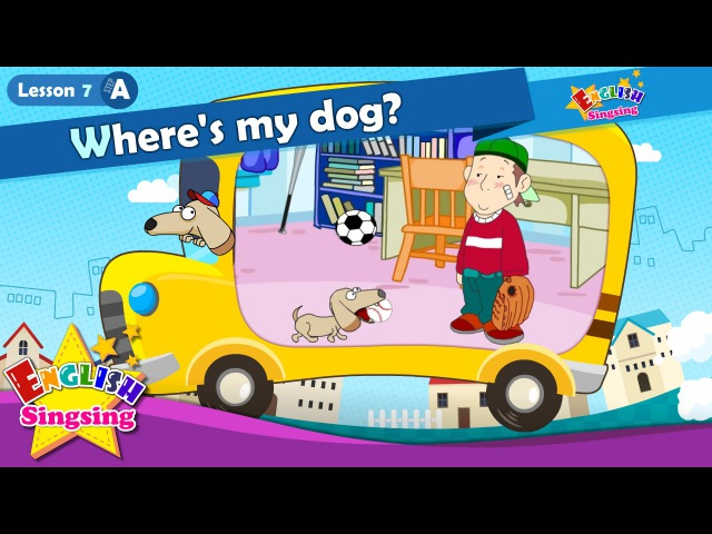 Lesson 7_(A)Where's my dog? - In On Under - Cartoon Story - English Education - for kids