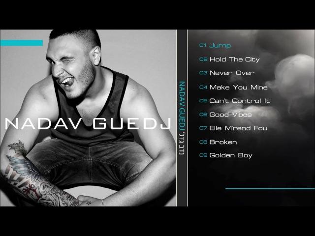 נדב גדג' – טעימות מהאלבום החדש NADAV GUEDJ
