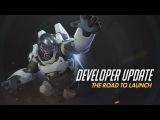 Developer Update | The Road to Launch | Overwatch (EU)