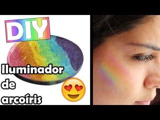 DIY ♥ Iluminador arcoíris ♥ Maquillaje