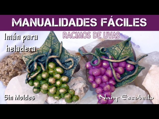MANUALIDADES FÁCILES RACIMOS DE UVAS IMAN PARA HELADERA