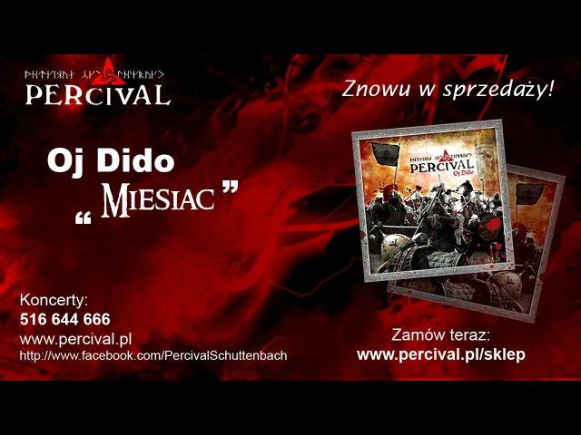 PERCIVAL 08 Miesiac - OJ DIDO - Odsłuch HD