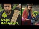 DOĞA İÇİN ÇAL Yol - Akın Ünver feat. İpek Görgün - Chapman Stick Doğa Konserleri