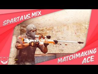 Matchmaking: Sparta vs. MIX