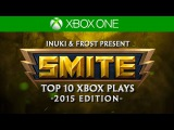 SMITE - Top 10 Xbox Plays of 2015