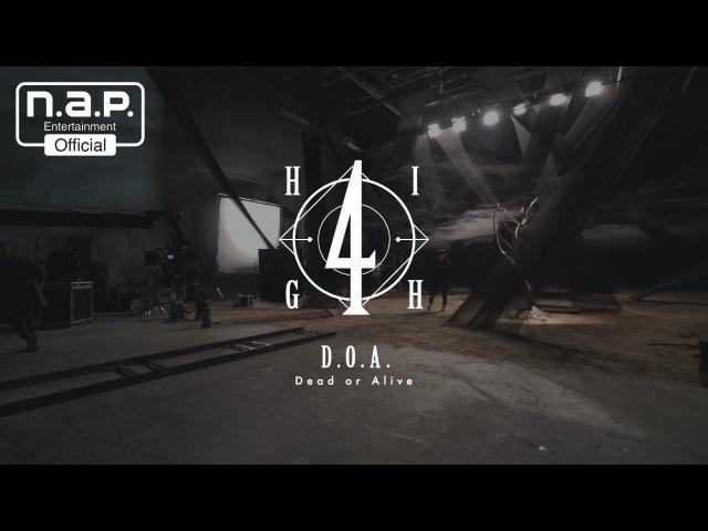 HIGH4 'D.O.A. (Dead or Alive)' M/V Making Film