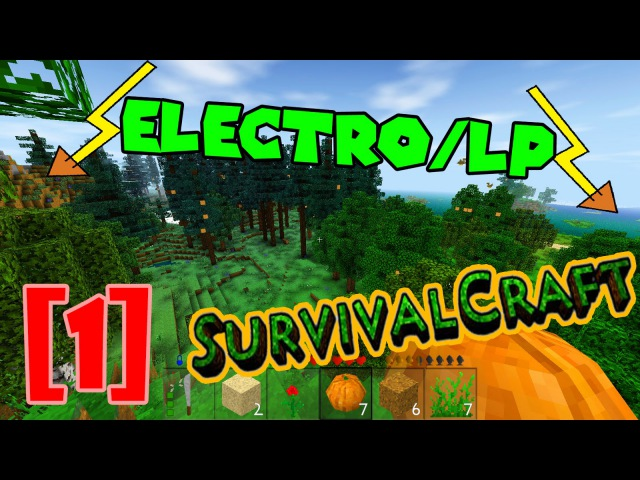 Electro LP◄НаЧаЛо дом из листвы► Survivalcraft 1