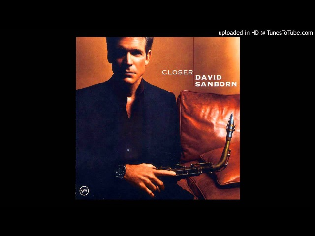 David Sanborn Lizz Wright - Closer - Dont let be me lonely tonight