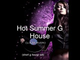DJ ALEX RIVERO - Hot Summer G House (short g house set)
