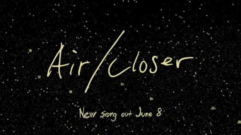 Air/Closer teaser