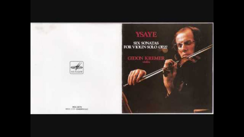 Gidon Kremer palys Eugène Ysaye - Solo Sonata No.1 in G minor II Fugato