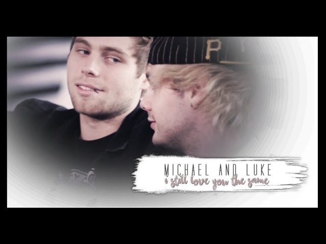 Michael Luke || I still love you the same. [Muke Clemmings]
