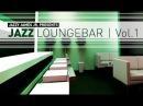 DJ Maretimo Jazz Loungebar Vol 1 Full Album HD 2018 Smooth Bar Lounge Music