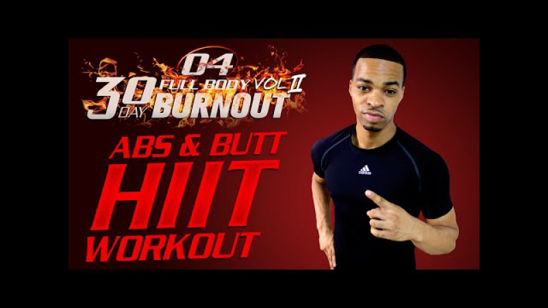 45 Min Total Butt Abs HIIT Workout Day 04 30 Day Full Body Burnout Vol 2
