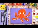 Как нарисовать осьминога - урок рисования для детей от 3 лет, рисуем дома поэтапно