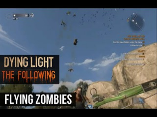 Dying Light The Following: FLYING ZOMBIES (Czesiu's Super Zombie Grenade Blueprint Location)