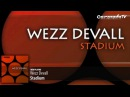 Wezz Devall - Stadium (Original Mix)