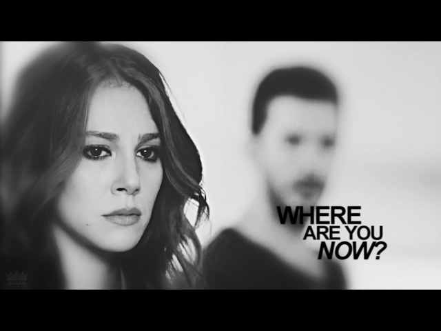 » where are you now? {Defne214;mer) Kiralık Aşk