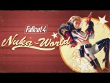 Трейлер DLC Nuka-World для Fallout 4