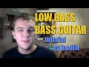 LOW BASS and BASS GUITAR tutorial by Bazilio