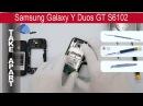 Как разобрать Samsung Galaxy Y Duos S6102 Разборка и Ремонт Disassembly Take Apart