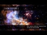 VA - KOI 172.02 - BEST SPACE AMBIENT COMPOSITIONS mixed by Scaran100