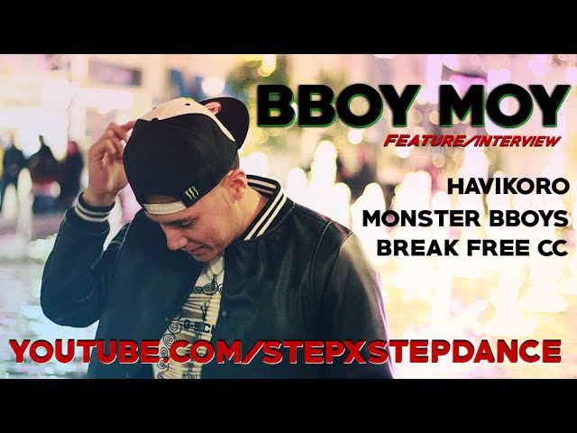 Bboy Moy | Havikoro/Monster Bboys/BreakFree CC | Feature Interview | SXSTV