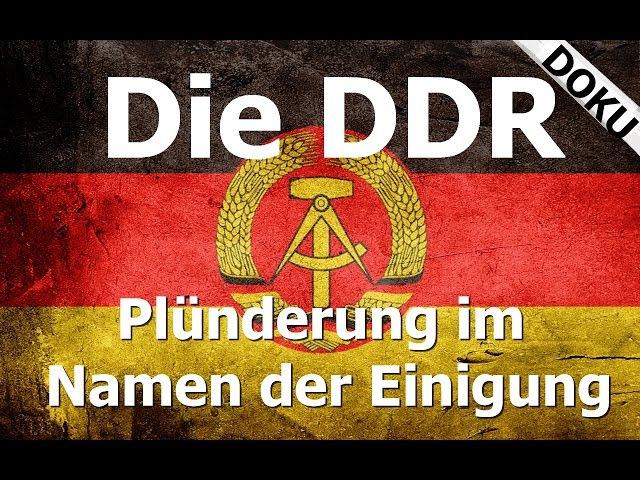 Die DDR - Plünderung im Namen der Einigung Doku
