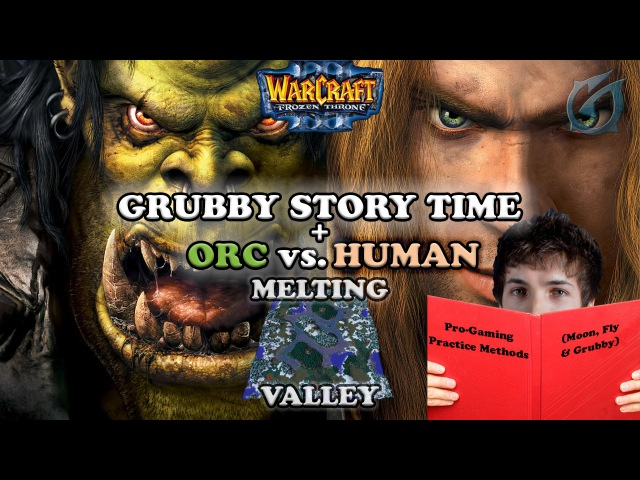 Grubby | Warcraft 3 The Frozen Throne | Grubby Story-time with Practice Strategy on Orc vs. Human